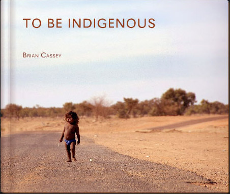 To Be Indigenous