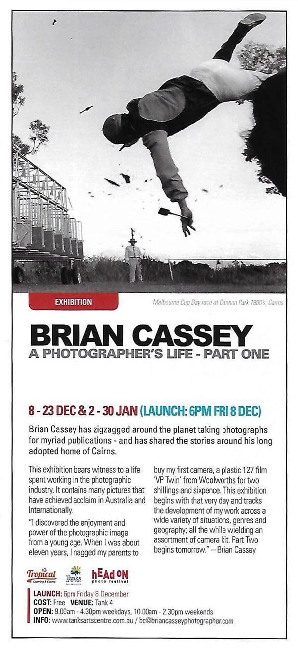 """A Photographer's Life - Part One"" - exhibition at The Tanks Arts Centre Cairns from December 8th 2017 - by Brian Cassey"
